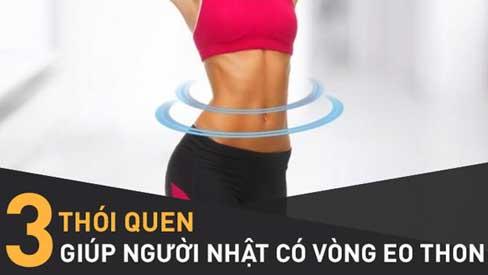 Chuyên gia Nhật: Duy trì tốt 3 thói quen, cơ thể sẽ mảnh mai thon gọn