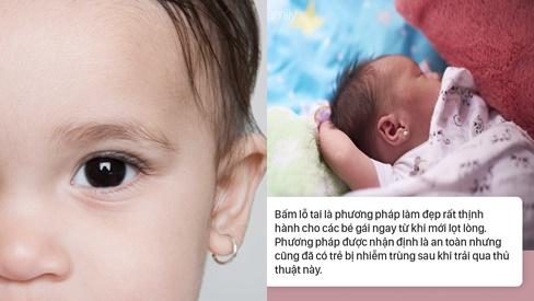 Đã có trẻ suýt chết do bấm lỗ tai, chuyên gia nhắc cha mẹ đừng quên điều này trước khi muốn làm đẹp cho con