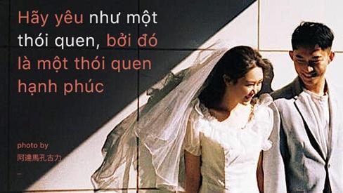 Khi tình yêu trở thành thói quen: Có sao đâu! Bởi đó là một thói quen hạnh phúc!