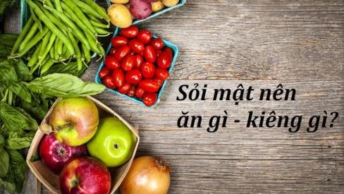 Tổng hợp các loại thực phẩm người bị sỏi mật nên ăn và nên kiêng