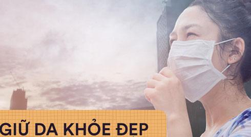 Chăm sóc da như thế nào trong những ngày ô nhiễm không khí?