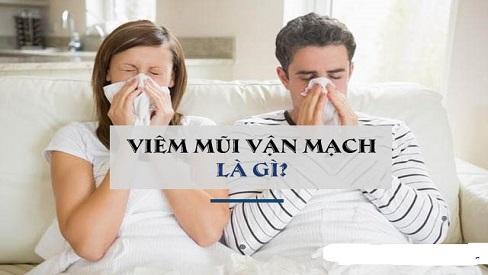 Viêm mũi vận mạch: Nguyên nhân và cách điều trị hiệu quả nhất