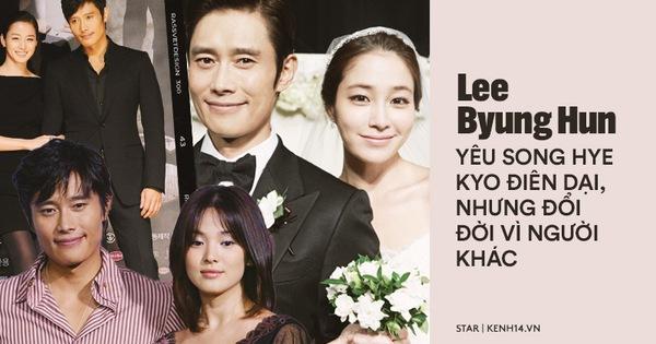 Lee Byung Hun: Tài tử khiến Song Hye Kyo và dàn nữ thần yêu điên dại, đầy bê bối tình dục và cú lột xác nhờ minh tinh tài phiệt