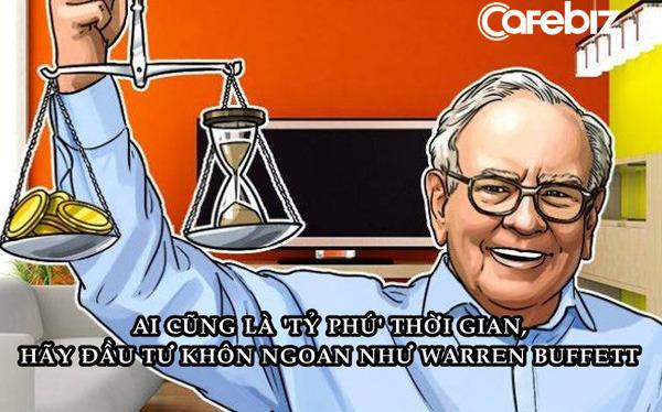 Ai cũng là 'tỷ phú' thời gian, hãy đầu tư từng phút khôn ngoan như huyền thoại Warren Buffett