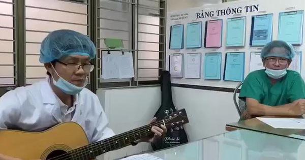 Clip: Bác sĩ Bệnh viện C Đà Nẵng cất tiếng hát động viên tinh thần mọi người: