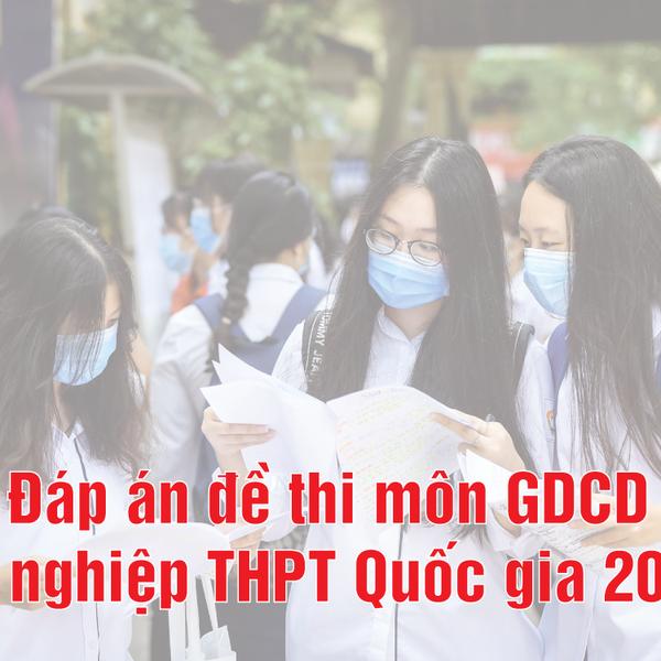 Đáp án môn GDCD chính thức của bộ GD&ĐT thi tốt nghiệp THPT năm 2020 tất cả 24 mã đề