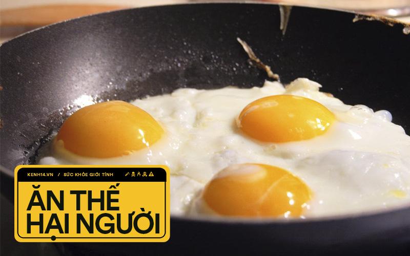 3 cách ăn trứng nhiều người hay mắc phải vừa làm giảm giá trị dinh dưỡng vừa gây
